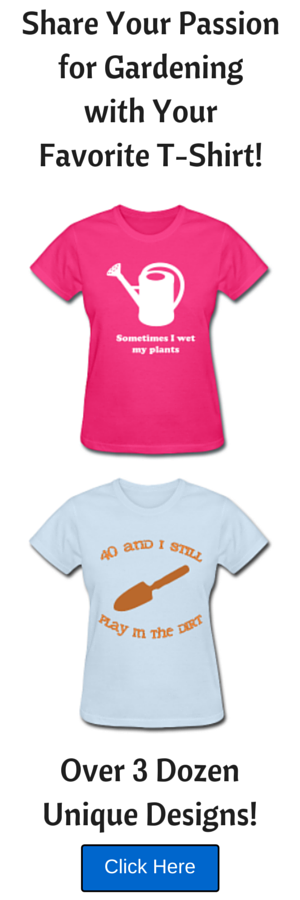 Click Here to Find Your Favorite Gardening T-Shirt